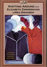 Knitting Around with Elizabeth Zimmermann & Meg Swansen